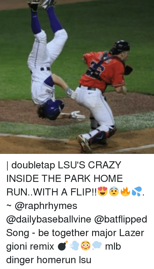 lsu: | doubletap LSU'S CRAZY INSIDE THE PARK HOME RUN..WITH A FLIP!!😍😨🔥💦. ~ @raphrhymes @dailybaseballvine @batflipped Song - be together major Lazer gioni remix 💣💨😳💭 mlb dinger homerun lsu