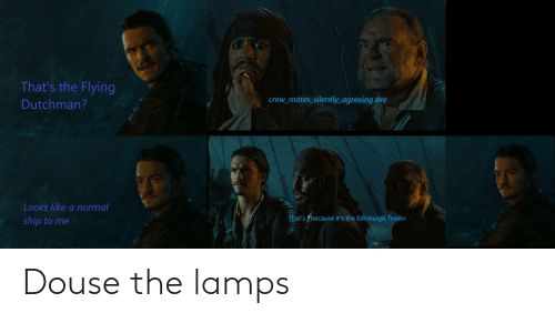 Douse, The, and Lamps: Douse the lamps