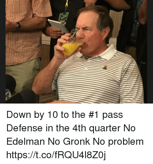 Tom Brady, Down, and Quarter: Down by 10 to the #1 pass Defense in the 4th quarter  No Edelman  No Gronk  No problem https://t.co/fRQU4l8Z0j