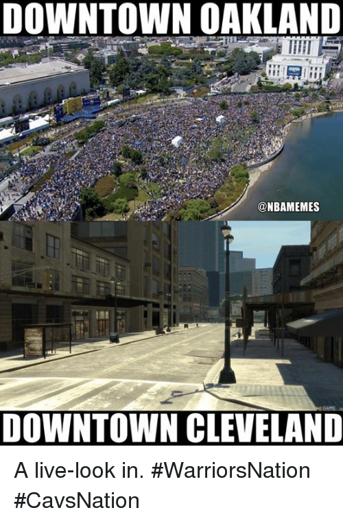 Nba, Cleveland, and Live: DOWNTOWN OAKLAND  @NBAMEMES  DOWNTOWN CLEVELAND A live-look in. #WarriorsNation #CavsNation