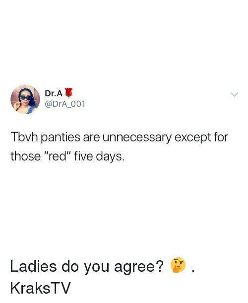 "Memes, 🤖, and Red: Dr.A  @DrA 001  Tbvh panties are unnecessary except for  those ""red"" five days. Ladies do you agree? 🤔 . KraksTV"
