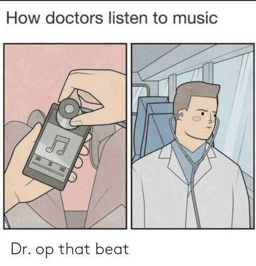 beat: Dr. op that beat