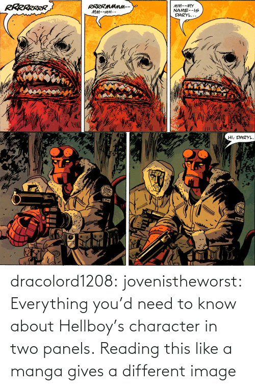 everything: dracolord1208: jovenistheworst:  Everything you'd need to know about Hellboy's character in two panels.   Reading this like a manga gives a different image