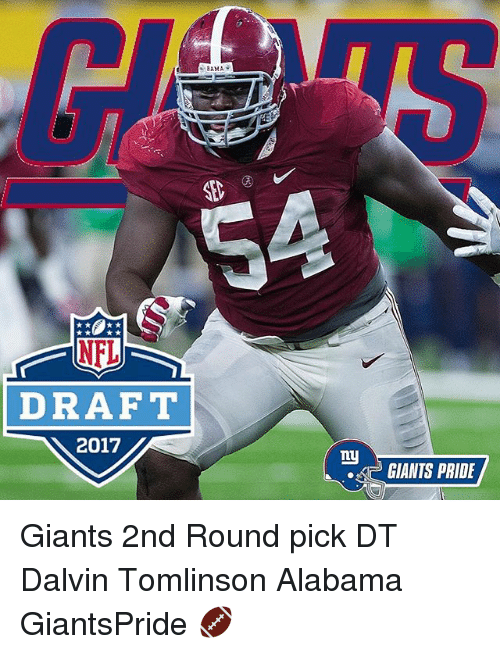 Memes, Alabama, and Giants: DRAFT  2017  BAMA  my  GIANTS PRIDE Giants 2nd Round pick DT Dalvin Tomlinson Alabama GiantsPride 🏈
