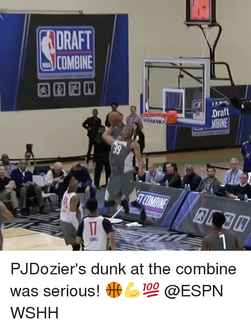 Dunk, Espn, and Memes: DRAFT  COMBINE  Draft  MBINE PJDozier's dunk at the combine was serious! 🏀💪💯 @ESPN WSHH