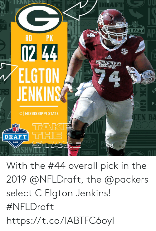 tak: DRAFT  KERS  9 61  NS  NFL  AP  DRAFT  2019  RD PK  102  ELGTON  JENKINS  adidas  MISSISSIPPI  GTATE  RS  C MISSISSIPPI STATE  EEN BA  TAK  NFL  DRAFT  DRAFT!  2019  es  nll  PACKERS With the #44 overall pick in the 2019 @NFLDraft, the @packers select C Elgton Jenkins! #NFLDraft https://t.co/IABTFC6oyI