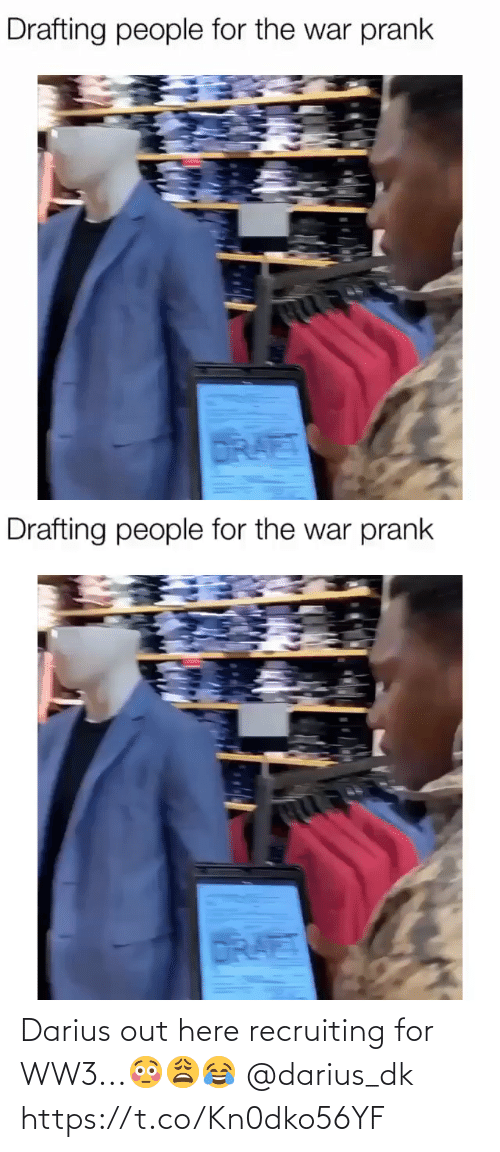 Recruiting: Drafting people for the war prank  DRAET   Drafting people for the war prank  DRAET Darius out here recruiting for WW3...😳😩😂 @darius_dk https://t.co/Kn0dko56YF