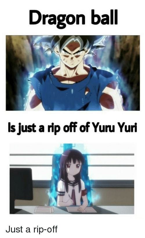 Anime, Dragon Ball, and Dragon: Dragon ball  Is just a rip off of Yuru Yuri Just a rip-off
