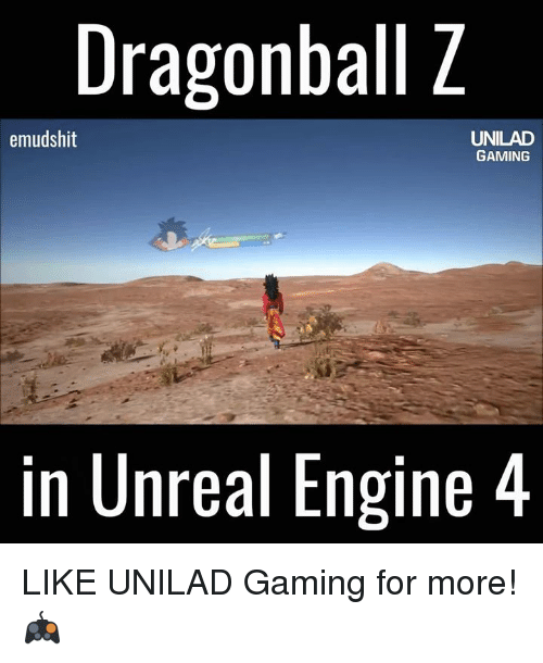 unreal: Dragonball Z  UNILAD  emudshit  GAMING  in Unreal Engine 4 LIKE UNILAD Gaming for more! 🎮