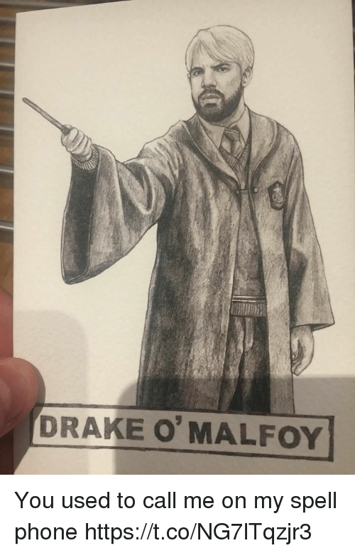 You Used To Call Me: DRAKE 0'MALFOY You used to call me on my spell phone https://t.co/NG7lTqzjr3
