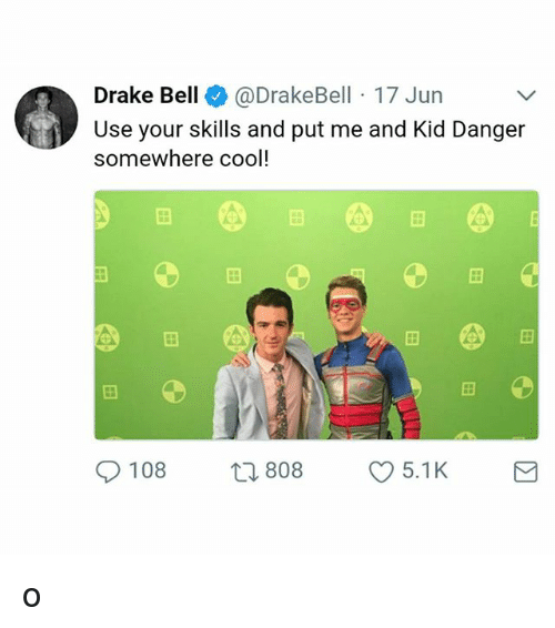 Drake Bell: Drake Bell@DrakeBell 17 Jun  Use your skills and put me and Kid Danger  somewhere cool!  田  田  0108 t 808 096.1 K  108 808 5.1 K  5.1K o