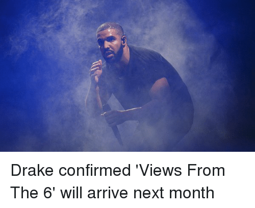 Drake, Views From the 6, and Hood: Drake confirmed 'Views From The 6' will arrive next month