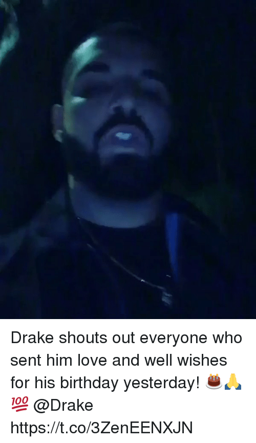 Birthday, Drake, and Love: Drake shouts out everyone who sent him love and well wishes for his birthday yesterday! 🎂🙏💯 @Drake https://t.co/3ZenEENXJN