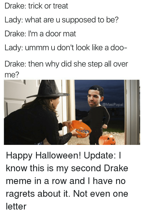 Drake Trick or Treat Lady What Are U Supposed to Be? Drake