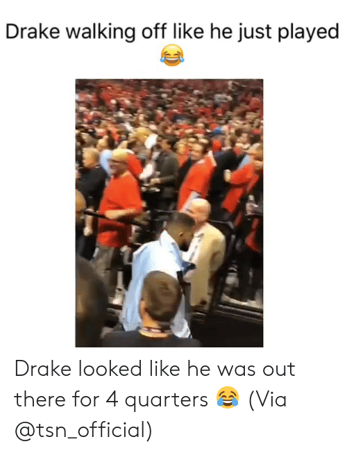 drake walking: Drake walking off like he just played Drake looked like he was out there for 4 quarters 😂  (Via @tsn_official)