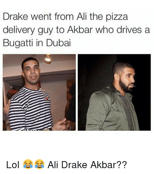 25 best memes about dubai and drake dubai and drake memes for Bugatti pizza