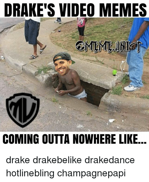 Blackpeopletwitter, Drake, and Meme: DRAKE'S VIDEO MEMES  COMING OUTTA NOWHERE LIKE. drake drakebelike drakedance hotlinebling champagnepapi