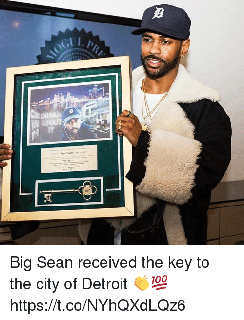 Big Sean: DREAM  Sean Big Sean  Anderson Big Sean received the key to the city of Detroit 👏💯 https://t.co/NYhQXdLQz6