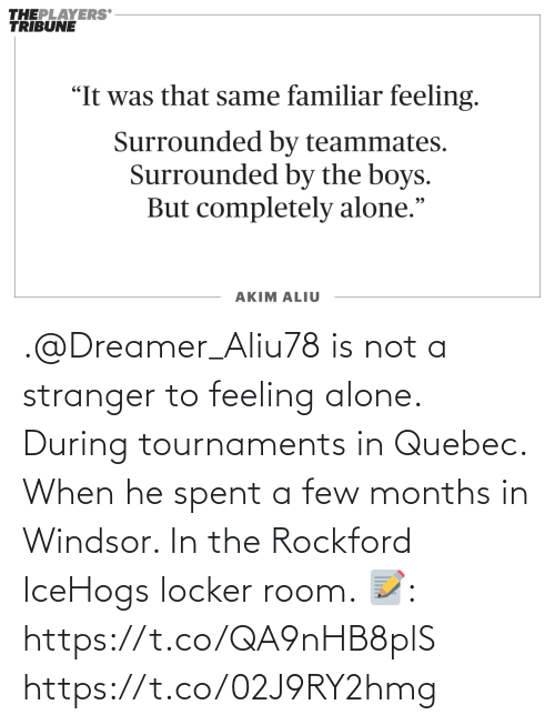 feeling: .@Dreamer_Aliu78 is not a stranger to feeling alone. During tournaments in Quebec. When he spent a few months in Windsor. In the Rockford IceHogs locker room.   📝: https://t.co/QA9nHB8plS https://t.co/02J9RY2hmg
