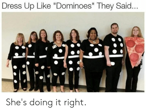 "Doing It Right: Dress Up Like ""Dominoes"" They Said... She's doing it right."