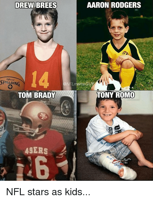 Memes, Toms, and 🤖: DREW BREES  AARON RODGERS  SPALDIN  ONFL meme GUY  TONY ROMO  TOM BRADY  49ERS NFL stars as kids...