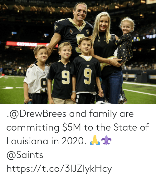 The State: .@DrewBrees and family are committing $5M to the State of Louisiana in 2020. 🙏⚜ @Saints https://t.co/3lJZlykHcy