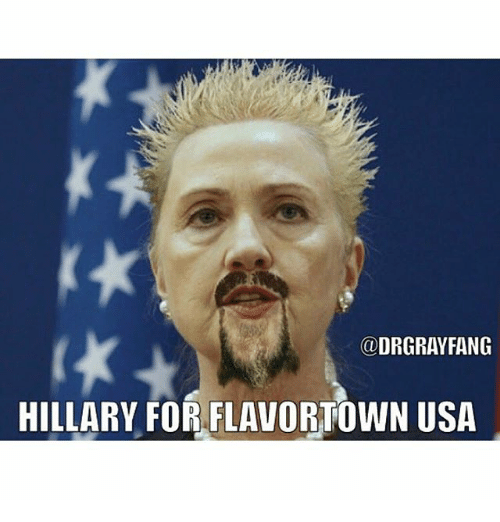 Flavortown Usa: @DRGRAYFANG  HILLARY FOR FLAVORTOWN USA