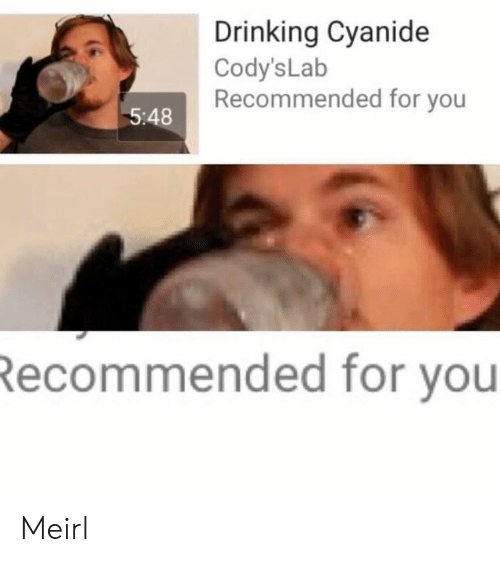 Lab: Drinking Cyanide  Cody's Lab  Recommended for you  5:48  Recommended for you Meirl