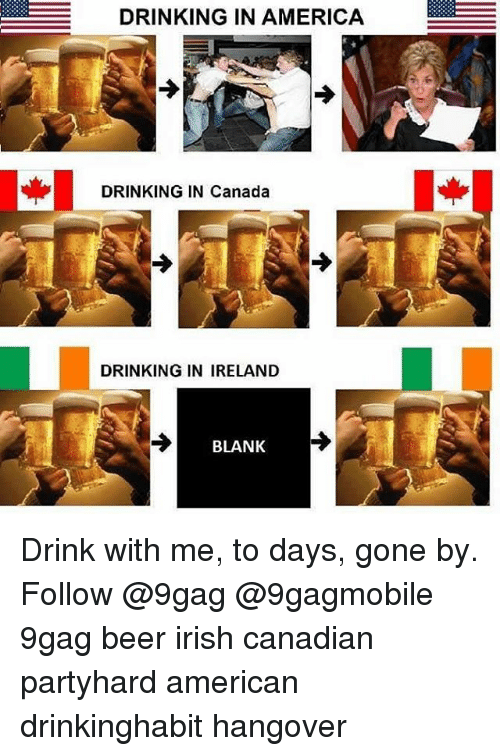 Funny Irish Memes of      on SIZZLE           Irish  Memes  and Hangover  DRINKING IN AMERICA DRINKING IN Canada DRINKING IN IRELAND