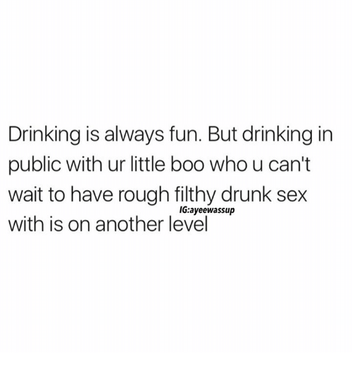 Boo, Drinking, and Drunk: Drinking is always fun. But drinking in  public with ur little boo who u can't  wait to have rough filthy drunk sex  with is on another level  IG:ayeewassup