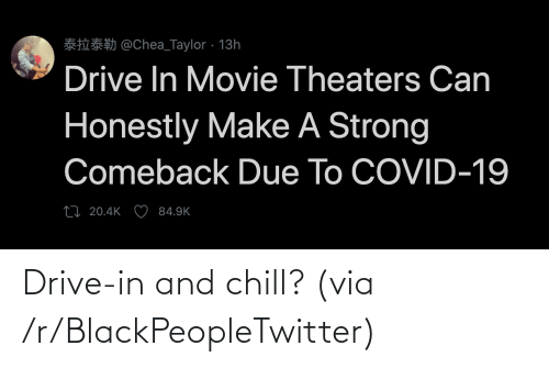 Chill: Drive-in and chill? (via /r/BlackPeopleTwitter)