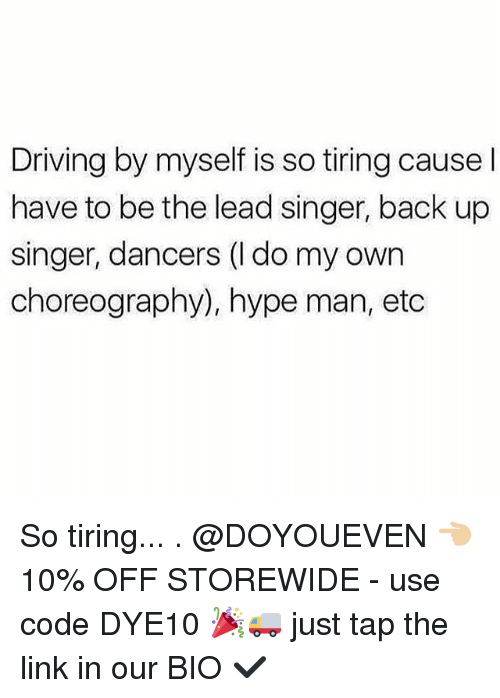 hype man: Driving by myself is so tiring cause I  have to be the lead singer, back up  singer, dancers (I do my own  choreography), hype man, etc So tiring... . @DOYOUEVEN 👈🏼 10% OFF STOREWIDE - use code DYE10 🎉🚚 just tap the link in our BIO ✔️