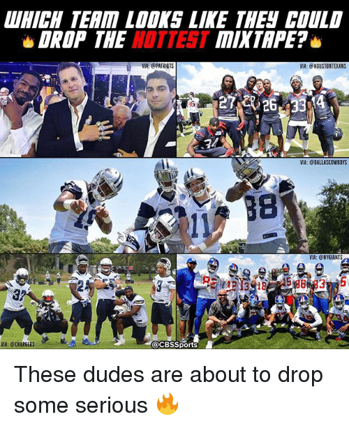 Drop Some: DROP THE  HOTTEST  VIA: @PATRIOTS  acBssports  VIA: @CHARGERS  TAPE?  VIA: CHOUSTONTXANS  VIA: @DALLASCOWBOYS  VIA: @NY GIANTS These dudes are about to drop some serious 🔥