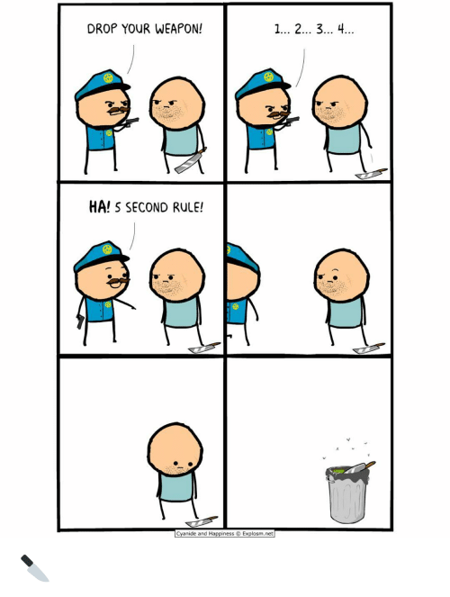 Cyanid And Happiness: DROP YOUR WEAPON!  HA! S SECOND RULE!  Cyanide and Happiness O Explosm.net 🔪