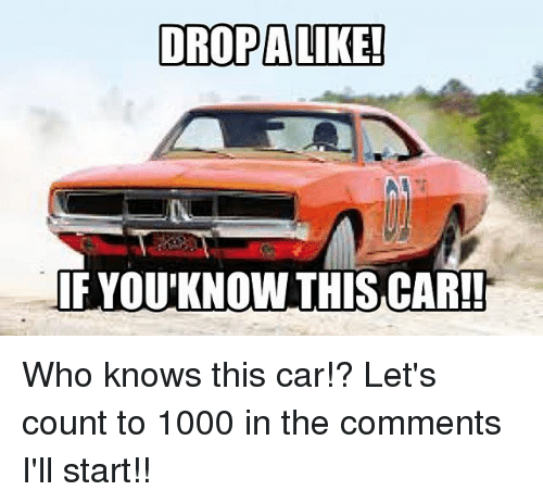 Memes, 🤖, and Car: DROPALIKE!  F YOU'KNOWTHIS CAR! Who knows this car!? Let's count to 1000 in the comments I'll start!!