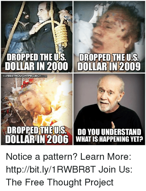 us dollar: DROPPED THEUS. DROPPED THE US  DOLLAR IN 2000 DOLLARIN 2009  THE  DROPPED THE USL DO YOU UNDERSTAND  DOLLARIN 2006 WHAT IS HAPPENINGYET Notice a pattern?   Learn More: http://bit.ly/1RWBR8T Join Us: The Free Thought Project
