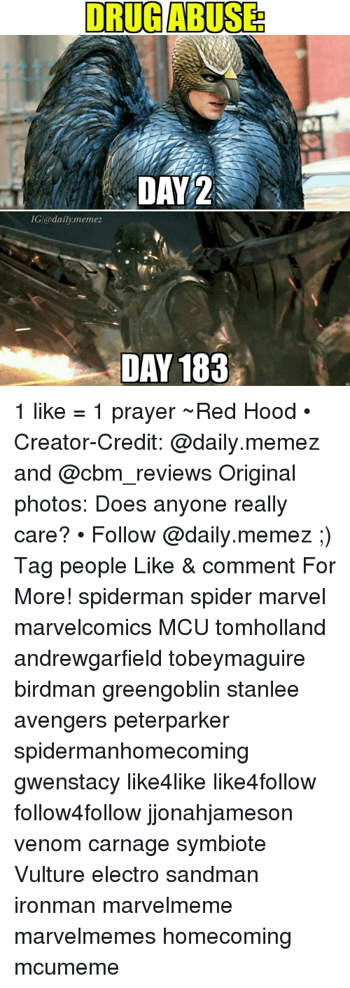 Birdman, Drugs, and Memes: DRUG ABUSE  DAY 2  IG @daily memez  DAY 183 1 like = 1 prayer ~Red Hood • Creator-Credit: @daily.memez and @cbm_reviews Original photos: Does anyone really care? • Follow @daily.memez ;) Tag people Like & comment For More! spiderman spider marvel marvelcomics MCU tomholland andrewgarfield tobeymaguire birdman greengoblin stanlee avengers peterparker spidermanhomecoming gwenstacy like4like like4follow follow4follow jjonahjameson venom carnage symbiote Vulture electro sandman ironman marvelmeme marvelmemes homecoming mcumeme