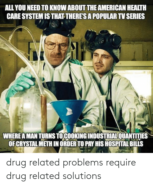 Problems Require: drug related problems require drug related solutions