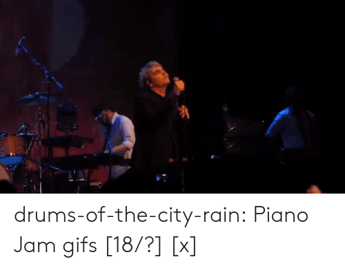drums: drums-of-the-city-rain: Piano Jam gifs [18/?] [x]