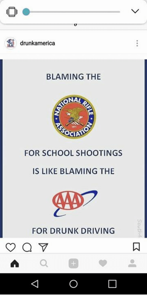 Driving, Drunk, and School: drunkamerica  BLAMING THE  NAL  OCIA  FOR SCHOOL SHOOTINGS  IS LIKE BLAMING THE  FOR DRUNK DRIVING  a.