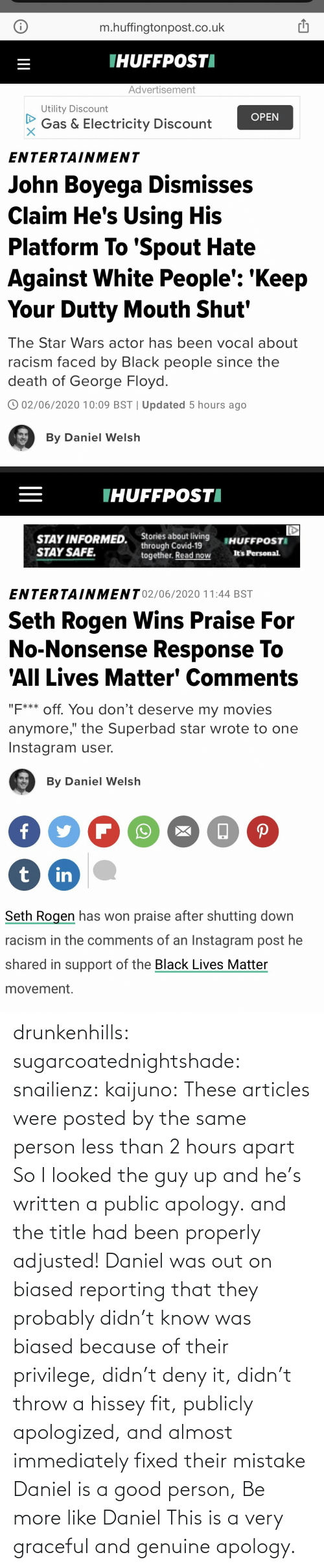 Didn: drunkenhills: sugarcoatednightshade:   snailienz:  kaijuno: These articles were posted by the same person less than 2 hours apart    So I looked the guy up and he's written a public apology. and the title had been properly adjusted!    Daniel was out on biased reporting that they probably didn't know was biased because of their privilege, didn't deny it, didn't throw a hissey fit, publicly apologized, and almost immediately fixed their mistake Daniel is a good person, Be more like Daniel     This is a very graceful and genuine apology.