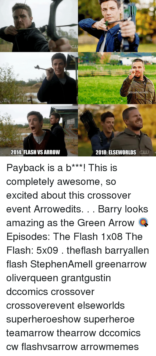 payback: dU  ro  em  2014: FLASH VS ARROW  2018: ELSEWORLDS SW Payback is a b***! This is completely awesome, so excited about this crossover event Arrowedits. . . Barry looks amazing as the Green Arrow 🎯 Episodes: The Flash 1x08 The Flash: 5x09 . theflash barryallen flash StephenAmell greenarrow oliverqueen grantgustin dccomics crossover crossoverevent elseworlds superheroeshow superheroe teamarrow thearrow dccomics cw flashvsarrow arrowmemes