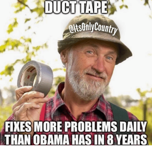 [duct-tape-etsonlycountry-fixes-more-problems-daily-than-obama-has-5121442]