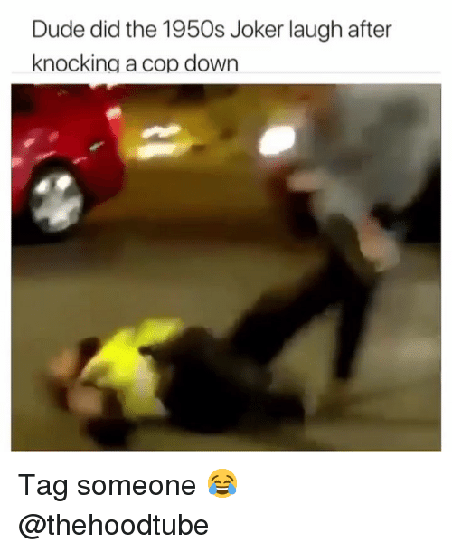 1950S: Dude did the 1950s Joker laugh after  knocking a cop down Tag someone 😂 @thehoodtube
