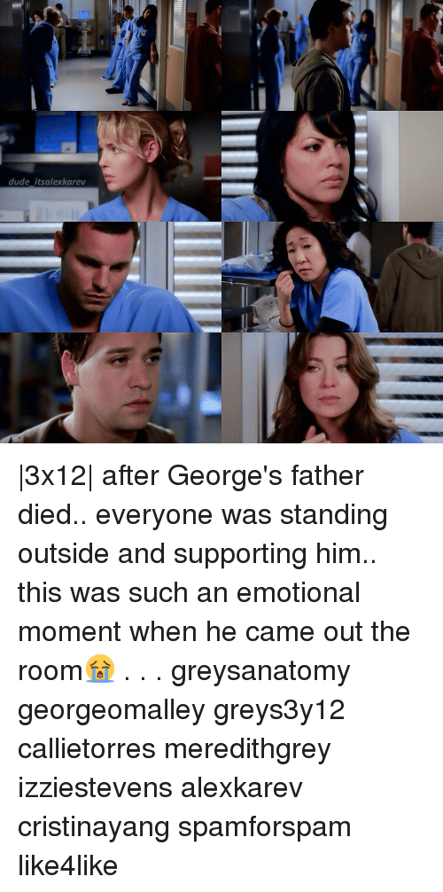 Dude, Memes, and 🤖: dude itsalexkarev |3x12| after George's father died.. everyone was standing outside and supporting him.. this was such an emotional moment when he came out the room😭 . . . greysanatomy georgeomalley greys3y12 callietorres meredithgrey izziestevens alexkarev cristinayang spamforspam like4like