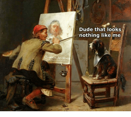 Dude, Classical Art, and Like: Dude that looks  nothing like me
