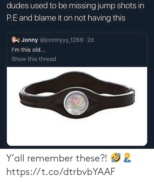 Jonny: dudes used to be missing jump shots in  P.E and blame it on not having this  Jonny @jonnnyyy 1269 2d  I'm this old...  Show this thread  ANCE Y'all remember these?! 🤣🤦‍♂️ https://t.co/dtrbvbYAAF