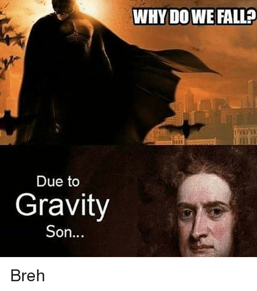 Gravity, Comic-Book, and DC Comics: Due to  Gravity  Son  WHY DO WE FALL Breh