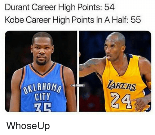 Nba, Kobe, and City: Durant Career High Points: 54  Kobe Career High Points In A Half: 55  TAKERS  NBAMEMES  CITY WhoseUp