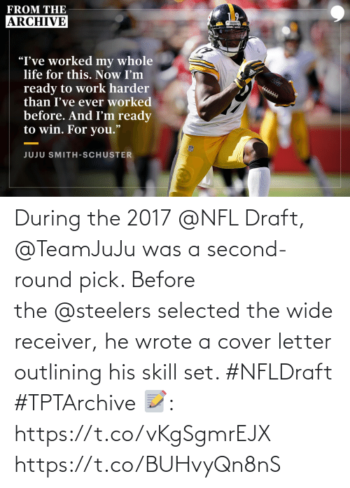 Steelers: During the 2017@NFL Draft, @TeamJuJu was a second-round pick.   Before the@steelers selected the wide receiver, he wrote a cover letter outlining his skill set. #NFLDraft #TPTArchive   📝: https://t.co/vKgSgmrEJX https://t.co/BUHvyQn8nS